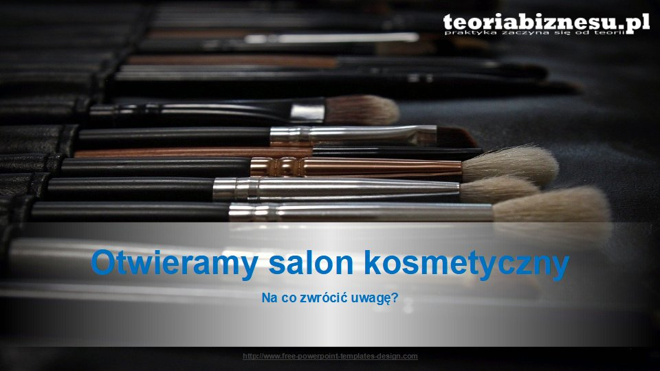 pomysł na biznes - salon kosmetyczny