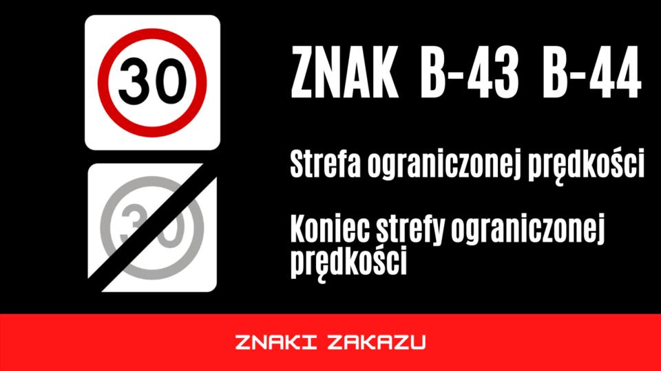 znak b43 i b44 - strefa ograniczonej prędkości